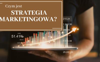 Czym jest strategia marketingowa?